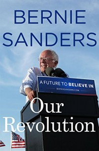 Our Revolution: A Future to Believe In - Bernie Sanders