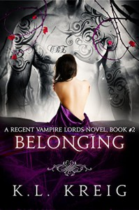 Belonging (A Regent Vampire Lords Book 2) - K.L. Kreig