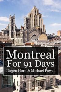 Montreal For 91 Days - Michael Powell, Jürgen Horn