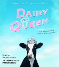 Dairy Queen - Catherine Gilbert Murdock, Natalie Moore