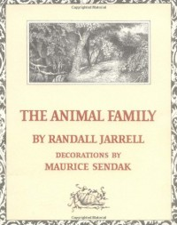 The Animal Family - Randall Jarrell, Maurice Sendak