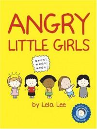 Angry Little Girls - Lela Lee