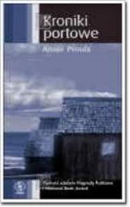 Kroniki portowe - Annie Proulx, Paweł Kruk