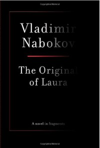 The Original of Laura - Vladimir Nabokov, Dmitri Nabokov