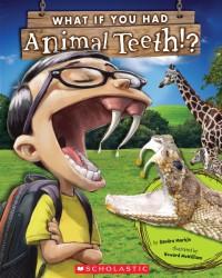 What If You Had Animal Teeth? - Sandra Markle