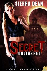 Secret Unleashed (Secret McQueen, #6) - Sierra Dean