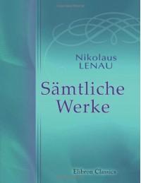 Sämtliche Werke - Nikolaus Lenau