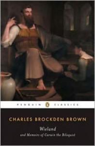 Wieland and Memoirs of Carwin the Biloquist - Charles Brockden Brown,  Jay Fliegelman