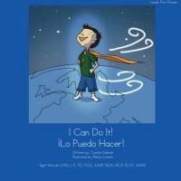 I Can Do It!  Lo Puedo Hacer! - Camila Gabriel, Robyn Levine