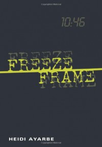 Freeze Frame - Heidi Ayarbe