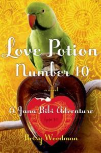 Love Potion Number 10: A Jana Bibi Adventure - Betsy Woodman