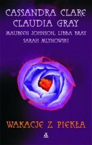Wakacje z piekła - Libba Bray, Maureen Johnson, Claudia Gray, Sarah Mlynowski, Cassandra Clare