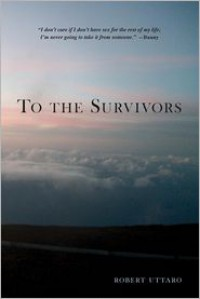 To the Survivors - Robert Uttaro