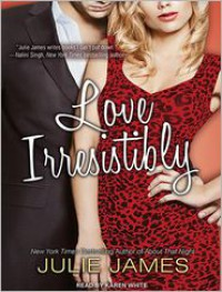 Love Irresistibly (FBI/US Attorney Series #4) - Julie James,  Narrated by Karen White