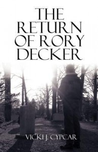The Return of Rory Decker - Vicki J. Cypcar