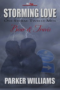 Bear & Travis: One Storm:Twelve Men (Storming Love Book 3) - Parker Williams