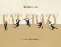 Cat Crazy: A Mutts Treasury - Patrick McDonnell