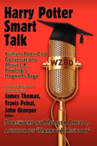 Harry Potter Smart Talk - Amy H. Sturgis, John Granger, James R. Thomas, Travis Prinzi