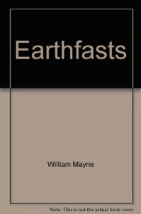 Earthfasts - William Mayne