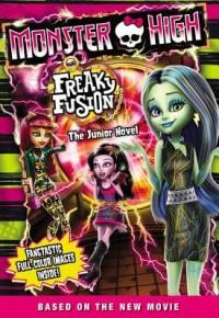 Monster High( Freaky Fusion the Junior Novel)[MONSTER HIGH FREAKY FUSION THE][Paperback] - PerditaFinn