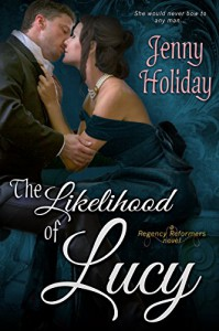 The Likelihood of Lucy (Entangled Select Historical) (Regency Reformers) - Jenny Holiday