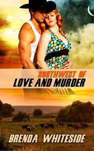 Southwest of Love and Murder (The Love and Murder Series Book 2) - Brenda Whiteside