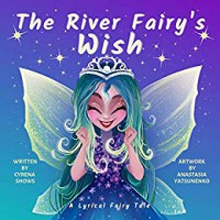 The River Fairy's Wish - Cyrena Shows, Anastasia Yatsunkeo