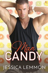 Man Candy: A Real Love Novel - Jessica Lemmon