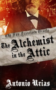 The Alchemist in the Attic - Antonio Urias