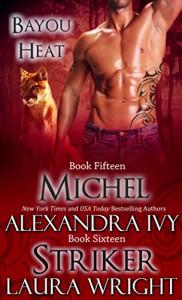 Michel/Striker (Bayou Heat Book 15) - Alexandra Ivy, Laura Wright