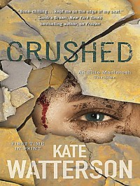 Crushed: An Ellie MacIntosh Thriller (Detective Ellie MacIntosh) - Kate Watterson