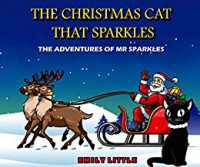 The Christmas Cat that Sparkles - Emily Little