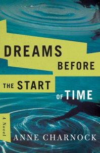 Dreams Before the Start of Time - Anne Charnock
