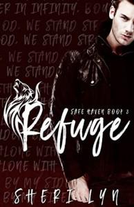 Refuge (Safe Haven Series Book 3) - Sheri Lyn