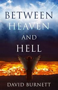 Between Heaven and Hell - David  Burnett