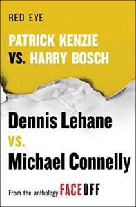 Red Eye: Patrick Kenzie vs. Harry Bosch: An Original Short Story - Dennis Lehane, Michael Connelly