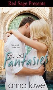 Veiled Fantasies - Anna Lowe