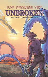 For Promise Yet Unbroken (No Man's Land) (Volume 1) - Tygati