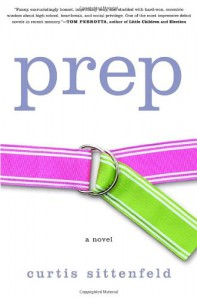 Prep: A Novel - Curtis Sittenfeld