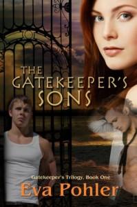 The Gatekeeper's Sons: Gatekeeper's Trilogy, Book One (Volume 1) - Eva Pohler