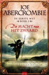 De macht van het zwaard / druk 1: de eerste wet boek 1 - J. Abercrombie