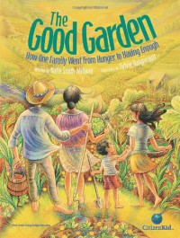 The Good Garden: How One Family Went from Hunger to Having Enough - Katie Smith Milway, Sylvie Daigneault