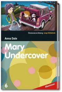 Mary Undercover - SZ Junge Bibliothek Abenteuer Bd. 6 - Anna Dale