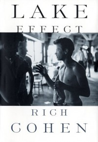 Lake Effect - Rich Cohen