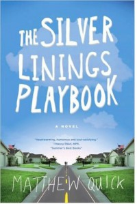 SILVER LININGS PLAYBOOK:The Silver Linings Playbook:By Matthew Quick - Matthew Quick