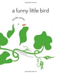 A Funny Little Bird - Jennifer Yerkes