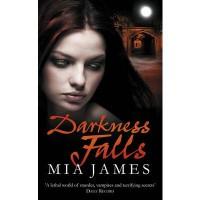Darkness Falls - Mia James