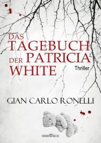 Das Tagebuch der Patricia White - Gian Carlo Ronelli