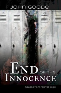 End of the Innocence (Tales of Foster High) - John Goode