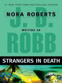 Strangers in Death (In Death, #26) - J.D. Robb